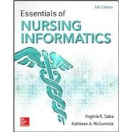Essentials of Nursing Informatics, 6th Edition by Saba, Virginia; McCormick, Kathleen A., 9780071829557