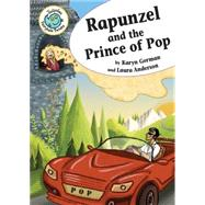 Rapunzel and the Prince of Pop by Gorman, Karyn; Anderson, Laura, 9780778719557