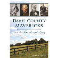 Davie County Mavericks by Phillips, Marcia D., 9781467139557