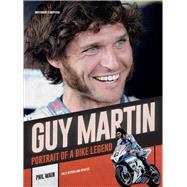 Guy Martin Portrait of a Bike Legend by Wain, Phil, 9781780979557