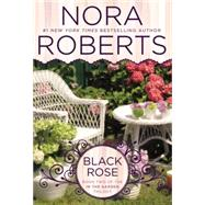 Black Rose by Roberts, Nora, 9780425269558