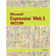 Microsoft Expression Web 3 : Illustrated Complete by Riley, Julie, 9780538749558