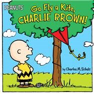 Go Fly a Kite, Charlie Brown! by Schulz, Charles  M.; Yak, Will, 9781481439558