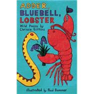 Adder, Bluebell, Lobster Wild Poems by Gittins, Chrissie; Bommer, Paul, 9781910959558