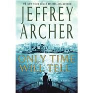 Only Time Will Tell by Archer, Jeffrey, 9780312539559