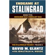 Endgame at Stalingrad: December 1942 - February 1943 by Glantz, David M.; House, Jonathan M., 9780700619559