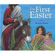 The First Easter by Heyer, Carol; Heyer, Carol, 9780824919559