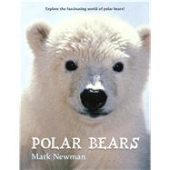 Polar Bears by Newman, Mark; Newman, Mark, 9781250069559