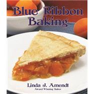 Blue Ribbon Baking by Amendt, Linda J., 9781455619559