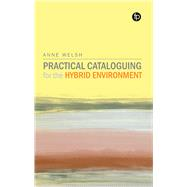 Cataloguing and Decision-Making in a Hybrid Environment by Welsh, Anne, 9781856049559