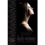 Dark Visions : The Strange Power - The Possessed - The Passion by L.J. Smith, 9781416989561