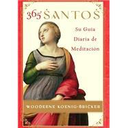 365 Santos/365 Saints: Su Guia Diaria De Meditacion by Koenig-Bricker, Woodeene, 9780061189562