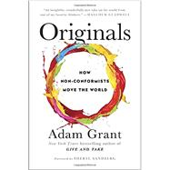 Originals: How Non-Conformists Move the World by Grant, Adam, 9780525429562