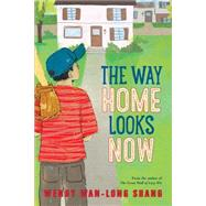 The Way Home Looks Now by Shang, Wendy Wan-Long, 9780545609562
