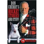 Don Cherry's Hockey Stories and Stuff by CHERRY, DONSTRACHAN, AL, 9780771019562
