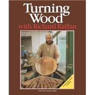 Turning Wood with Richard Raffan by RAFFAN, RICHARD, 9781561589562