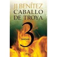 Caballo de Troya 3. Saidan (NE) by Benitez, Juan Jose, 9786070709562