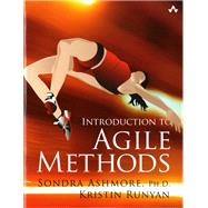 Introduction to Agile Methods by Ashmore, Sondra, Ph.D.; Runyan, Kristin, 9780321929563