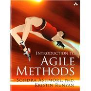 Introduction to Agile Methods by Ashmore, Sondra, Ph.D.; Runyan, Kristin, 9780321929563