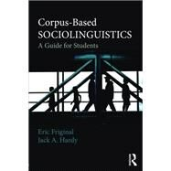 Corpus-Based Sociolinguistics: A Guide for Students by Friginal; Eric, 9780415529563