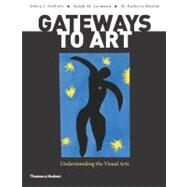 Gateways to Art : Understanding the Visual Arts by DEWITTE,DEBRA J., 9780500289563