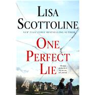 One Perfect Lie by Scottoline, Lisa, 9781250099563