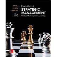 Loose-Leaf Essentials of Strategic Management by Gamble, John; Thompson Jr., Arthur; Peteraf, Margaret, 9781260139563
