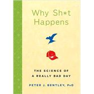 Why Sh*t Happens : The Science of a Really Bad Day at Biggerbooks.com