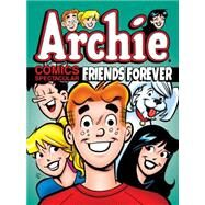 Archie Comics Spectacular: Friends Forever by ARCHIE SUPERSTARS, 9781627389563