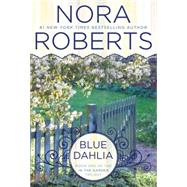 Blue Dahlia by Roberts, Nora, 9780425269565