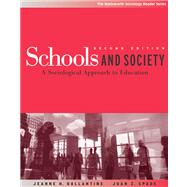 Schools and Society : A Sociological Approach to Education by Ballantine, Jeanne H., 9780534619565