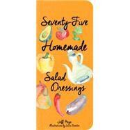 75 Home Made Salad Dressings by Keys, Jeff, 9781423639565