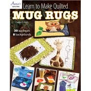 Learn to Make Quilted Mug Rugs by Vagts, Carolyn S., 9781573679565