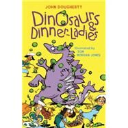 Dinosaurs and Dinner Ladies by Dougherty, John; Morgan-Jones, Tom, 9781910959565