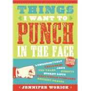 Things I Want to Punch in the Face by Worick, Jennifer, 9781938849565