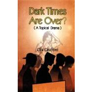 Dark Times Are Over? : A Topical Drama by Obafemi, Olu, 9789780309565
