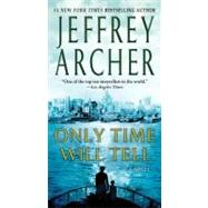 Only Time Will Tell by Archer, Jeffrey, 9780312539566
