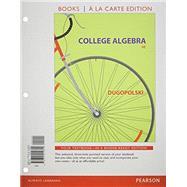 College Algebra, Books a la Carte Edition, plus NEW MyLab Math-- Access Card Package by Dugopolski, Mark, 9780321999566