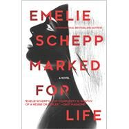 Marked for Life by Schepp, Emelie, 9780778319566