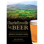 Charlottesville Beer by Graves, Lee; Pullinger, Jennifer, 9781467119566