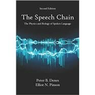 The Speech Chain: The Physics and Biology of Spoken Language by Denes, Peter B.; Pinson, Elliot N., 9781478629566