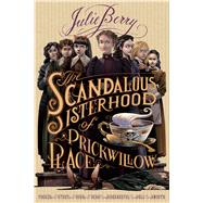 The Scandalous Sisterhood of Prickwillow Place by Berry, Julie, 9781596439566