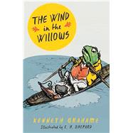 The Wind in the Willows by Grahame, Kenneth; Shepard, E. h., 9781405279567