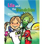 Lila and the Dandelion by Hershey, Sheryl, 9781620869567