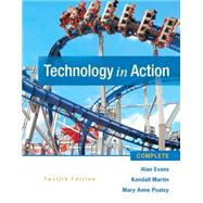 Technology In Action Complete by Evans, Alan; Martin, Kendall; Poatsy, MaryAnne, 9780133949568