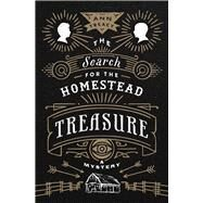 The Search for the Homestead Treasure by Treacy, Ann, 9780816699568