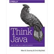 Think Java by Downey, Allen B.; Mayfield, Chris, 9781491929568