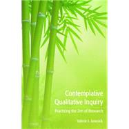 Contemplative Qualitative Inquiry: Practicing the Zen of Research by Janesick,Valerie J, 9781611329568