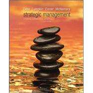 Strategic Management: Creating Competitive Advantages by Dess, Gregory; Eisner, Alan; Lumpkin, G.T. (Tom); McNamara, Gerry, 9780077439569