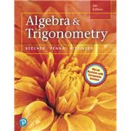Algebra and Trigonometry by Beecher, Judith A.; Penna, Judith A.; Bittinger, Marvin L., 9780321969569